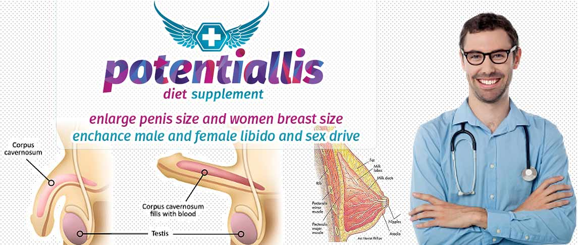 Potentiallis enlarge penis and breast